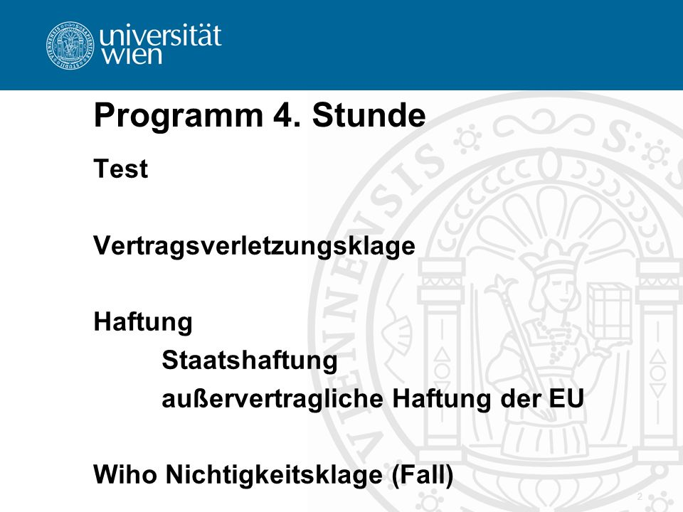 Programm 4. Stunde Test Vertragsverletzungsklage Haftung Staatshaftung außervertragliche Haftung der EU Wiho Nichtigkeitsklage (Fall) 2