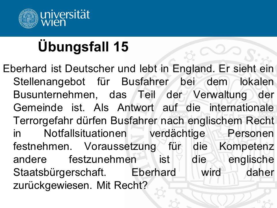 Übungsfall 15 Eberhard ist Deutscher und lebt in England.