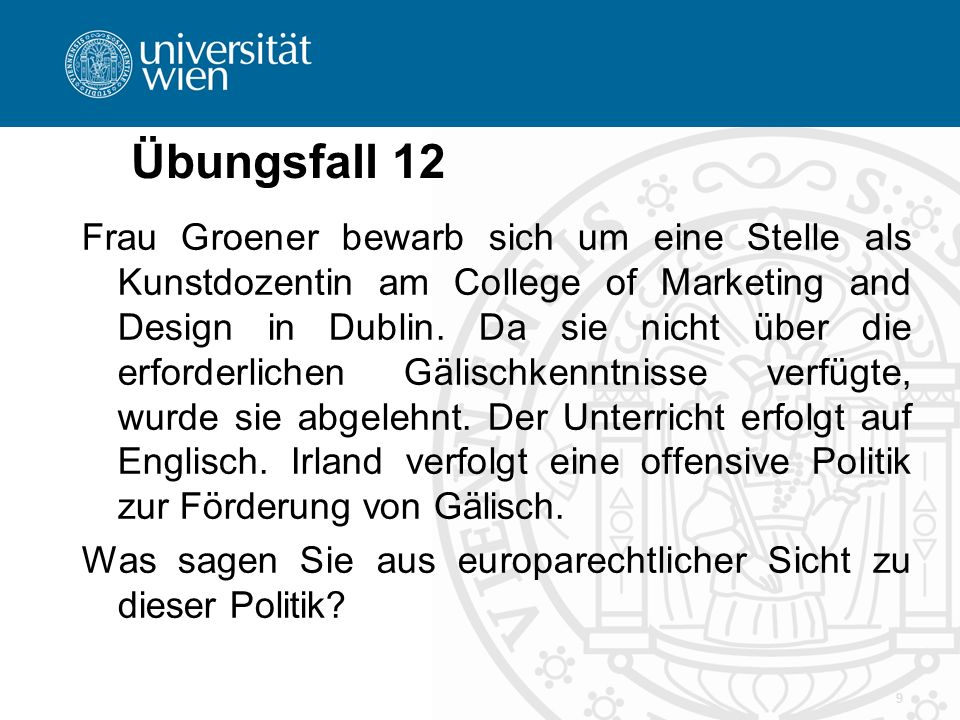 Übungsfall 12 Frau Groener bewarb sich um eine Stelle als Kunstdozentin am College of Marketing and Design in Dublin.
