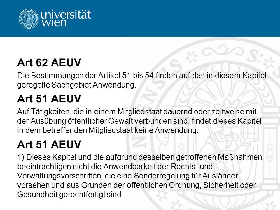Dienstleistungsfreiheit Art 56 ff AEUV DL: -Selbständige Tätigkeit -Gegen Entgelt -Vorübergehend Abgrenzung zu Waren (Rs Schindler) 6