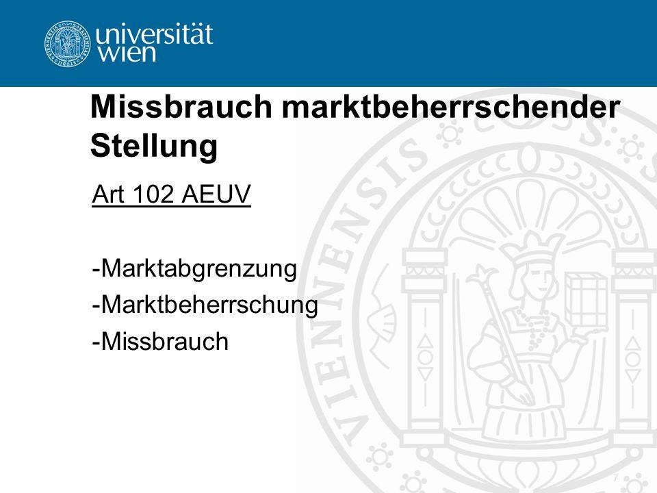 Missbrauch marktbeherrschender Stellung Art 102 AEUV -Marktabgrenzung -Marktbeherrschung -Missbrauch 7