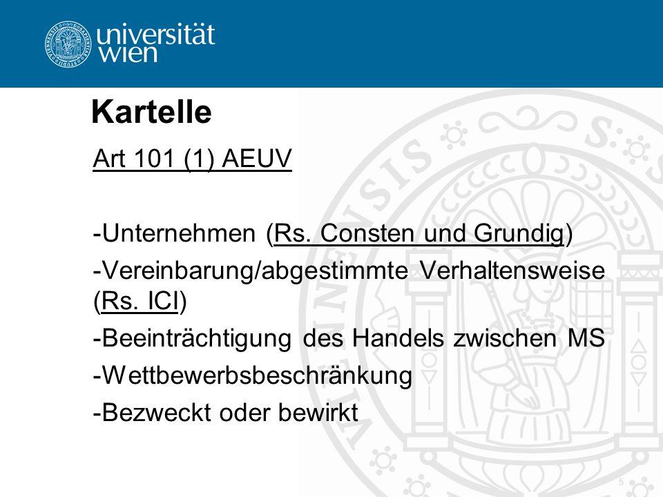 Kartelle Art 101 (1) AEUV -Unternehmen (Rs. Consten und Grundig) -Vereinbarung/abgestimmte Verhaltensweise (Rs. ICI) -Beeinträchtigung des Handels zwi