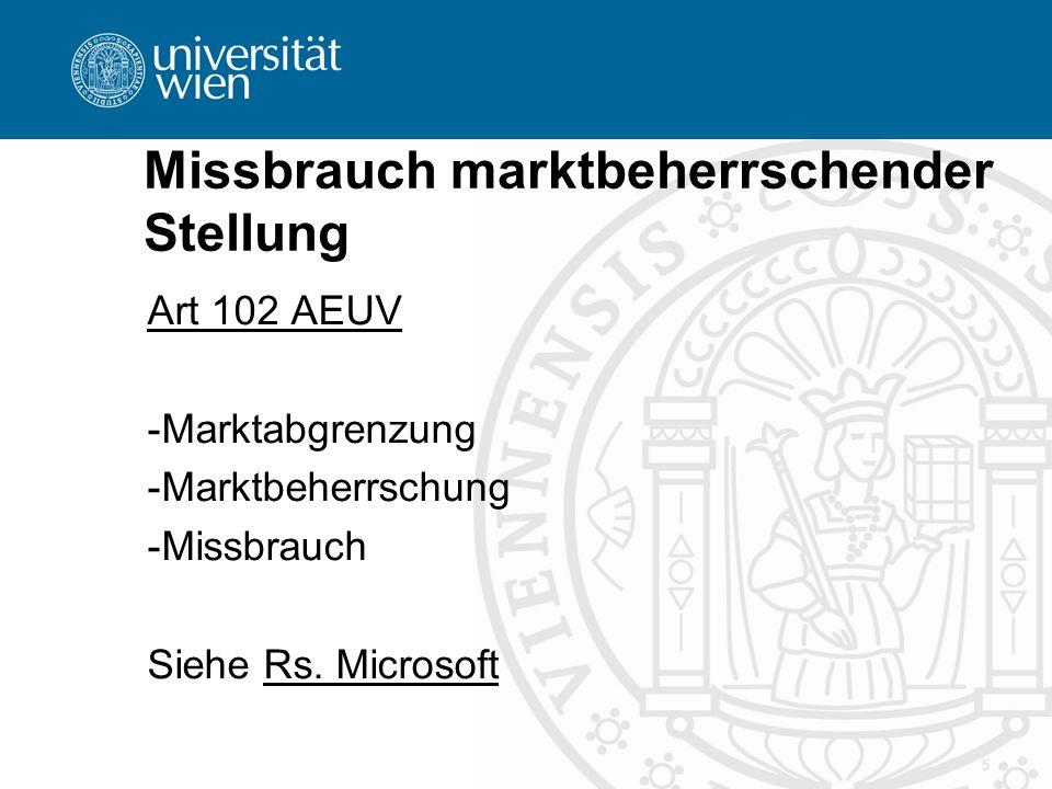 Missbrauch marktbeherrschender Stellung Art 102 AEUV -Marktabgrenzung -Marktbeherrschung -Missbrauch Siehe Rs.