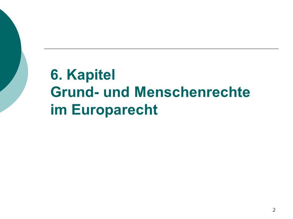 3 Grund- und Menschenrechte als ARG Katalog von Grund- und Menschenrechte in der EU.