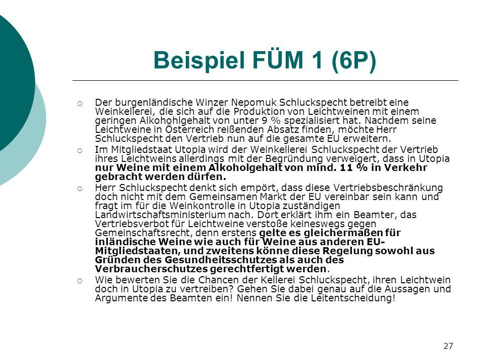 27 Beispiel FÜM 1 (6P) Der burgenländische Winzer Nepomuk Schluckspecht betreibt eine Weinkellerei, die sich auf die Produktion von Leichtweinen mit e