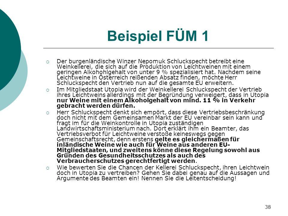 38 Beispiel FÜM 1 Der burgenländische Winzer Nepomuk Schluckspecht betreibt eine Weinkellerei, die sich auf die Produktion von Leichtweinen mit einem