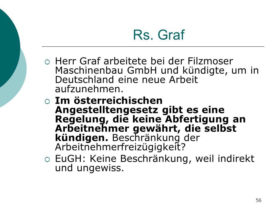 56 Rs. Graf Herr Graf arbeitete bei der Filzmoser Maschinenbau GmbH und kündigte, um in Deutschland eine neue Arbeit aufzunehmen. Im österreichischen