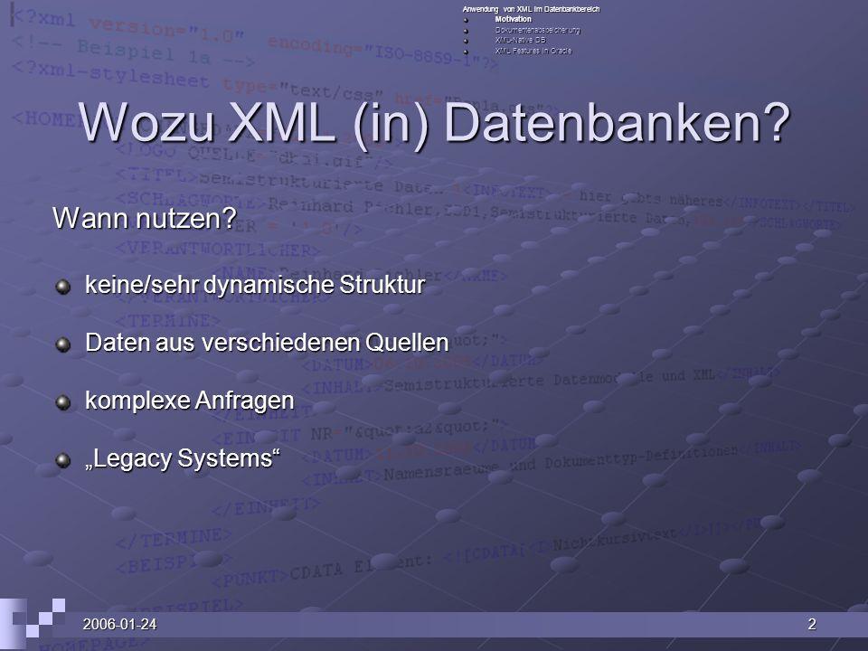 2006-01-2413 Sonstiges Round Tripping (= ursprüngliches XML Dokument aus der Datenbank wiederherstellen) Normalisierung (XLink bzw.