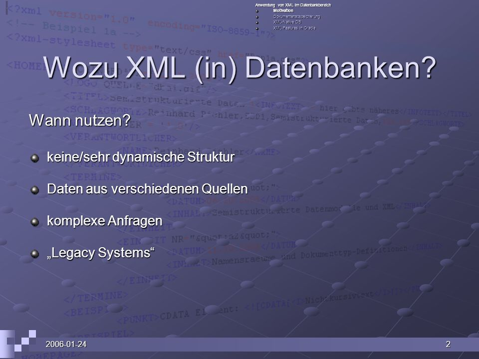 2006-01-242 Wozu XML (in) Datenbanken. Wann nutzen.