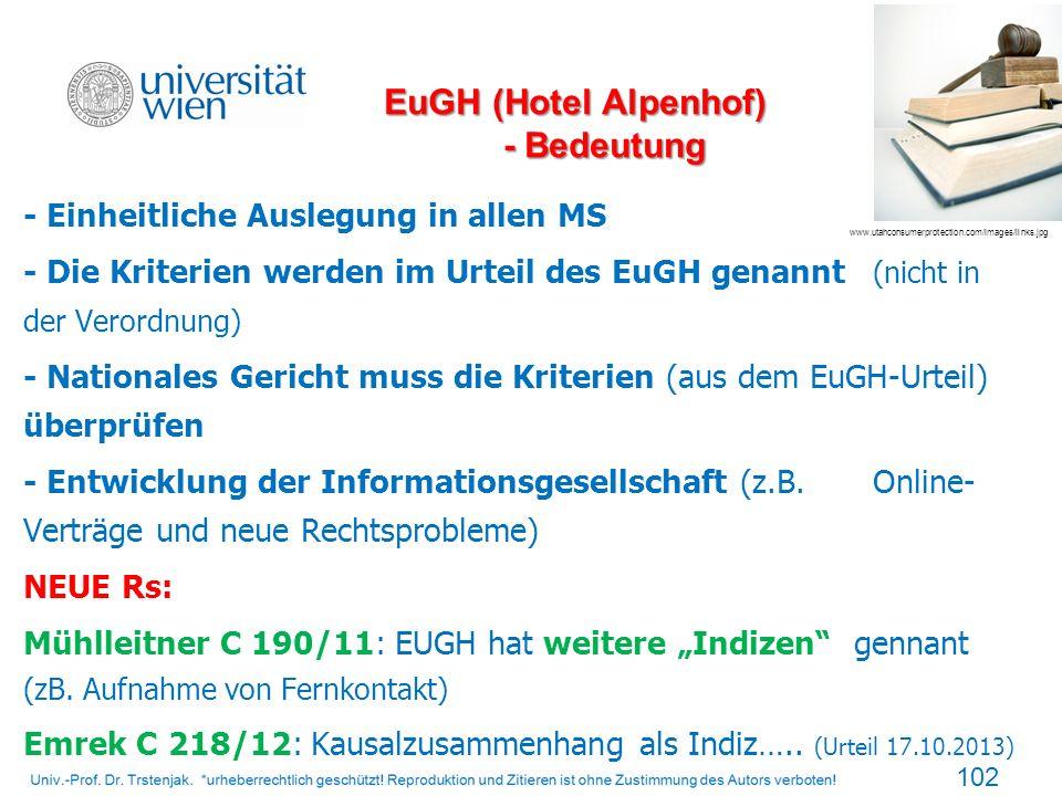 EuGH (Hotel Alpenhof) - Bedeutung - Einheitliche Auslegung in allen MS - Die Kriterien werden im Urteil des EuGH genannt (nicht in der Verordnung) - N