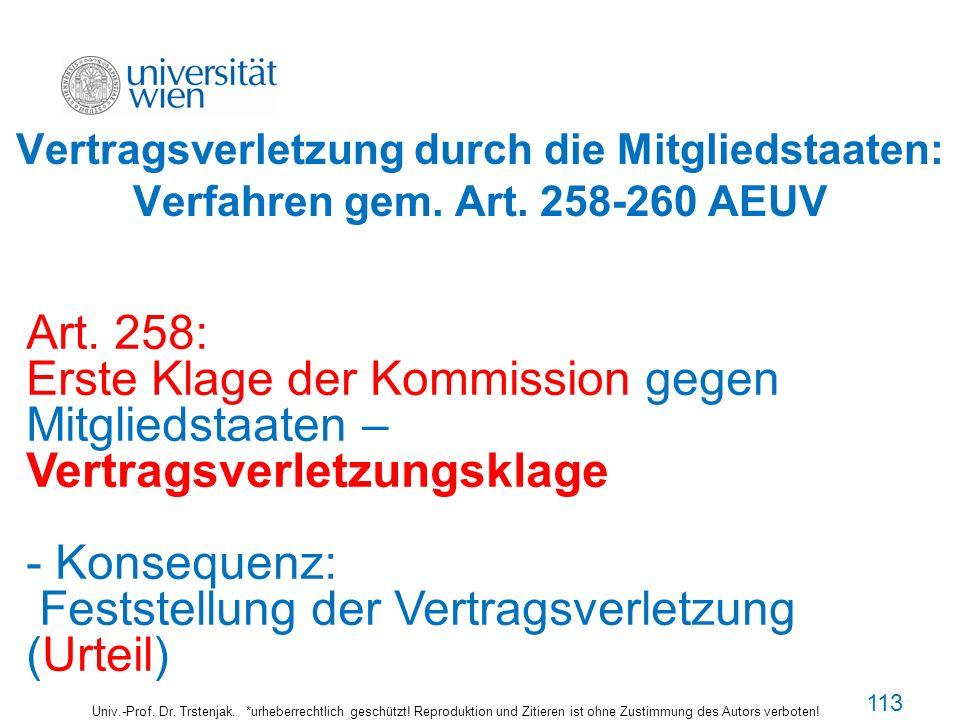 Vertragsverletzung durch die Mitgliedstaaten: Verfahren gem. Art. 258-260 AEUV Univ.-Prof. Dr. Trstenjak. *urheberrechtlich geschützt! Reproduktion un
