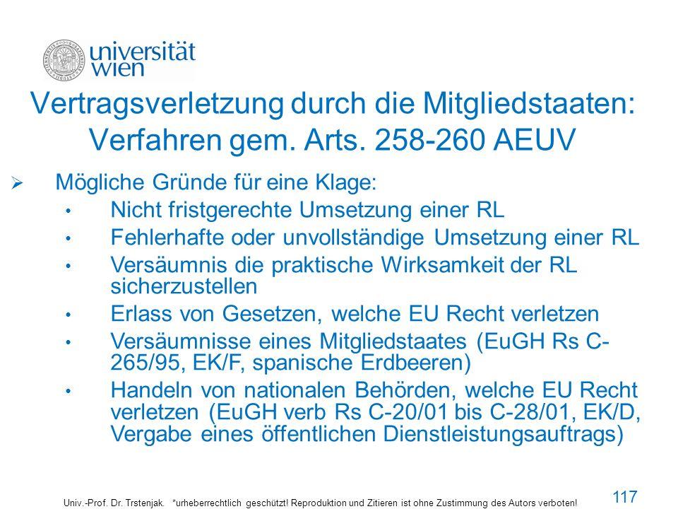 Vertragsverletzung durch die Mitgliedstaaten: Verfahren gem. Arts. 258-260 AEUV Univ.-Prof. Dr. Trstenjak. *urheberrechtlich geschützt! Reproduktion u