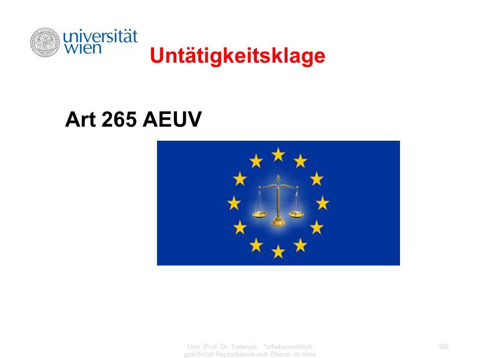 Untätigkeitsklage Art 265 AEUV Univ.-Prof. Dr. Trstenjak. *urheberrechtlich geschützt! Reproduktion und Zitieren ist ohne Zustimmung des Autors verbot