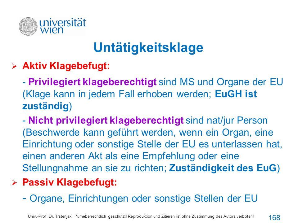 Untätigkeitsklage Univ.-Prof. Dr. Trstenjak. *urheberrechtlich geschützt! Reproduktion und Zitieren ist ohne Zustimmung des Autors verboten! Aktiv Kla