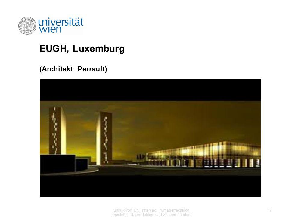 EUGH, Luxemburg (Architekt: Perrault) Univ.-Prof. Dr. Trstenjak. *urheberrechtlich geschützt! Reproduktion und Zitieren ist ohne Zustimmung des Autors