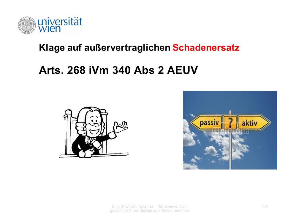 Klage auf außervertraglichen Schadenersatz Arts. 268 iVm 340 Abs 2 AEUV Univ.-Prof. Dr. Trstenjak. *urheberrechtlich geschützt! Reproduktion und Zitie