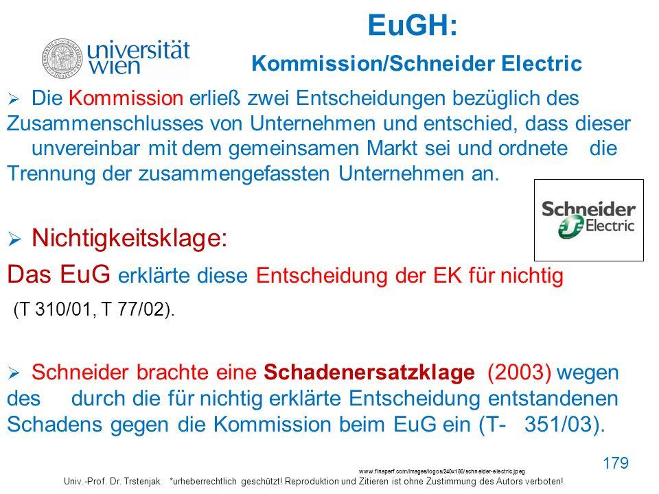 EuGH: Kommission/Schneider Electric Die Kommission erließ zwei Entscheidungen bezüglich des Zusammenschlusses von Unternehmen und entschied, dass dies