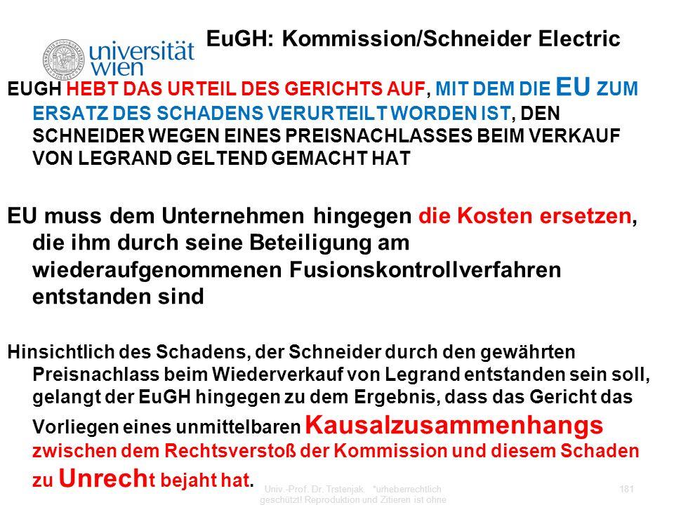 EuGH: Kommission/Schneider Electric EUGH HEBT DAS URTEIL DES GERICHTS AUF, MIT DEM DIE EU ZUM ERSATZ DES SCHADENS VERURTEILT WORDEN IST, DEN SCHNEIDER