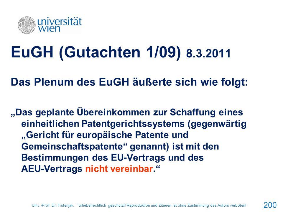 Univ.-Prof. Dr. Trstenjak. *urheberrechtlich geschützt! Reproduktion und Zitieren ist ohne Zustimmung des Autors verboten! 200 EuGH (Gutachten 1/09) 8