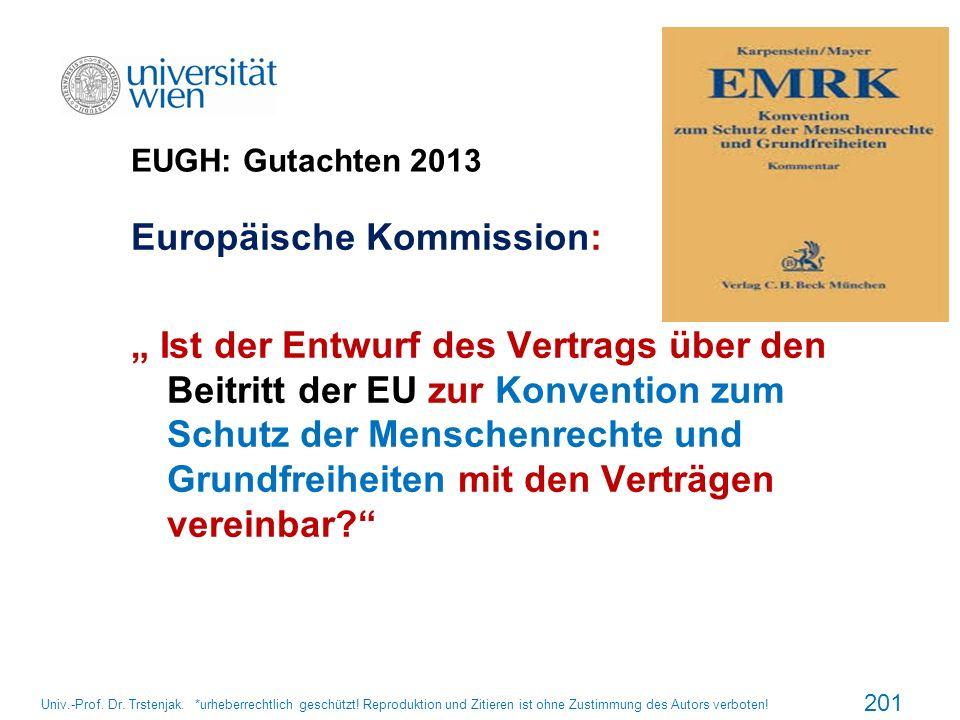 EUGH: Gutachten 2013 Europäische Kommission: Ist der Entwurf des Vertrags über den Beitritt der EU zur Konvention zum Schutz der Menschenrechte und Gr