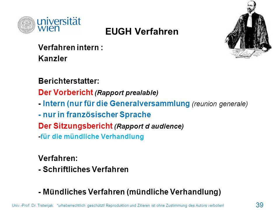 EUGH Verfahren Verfahren intern : Kanzler Berichterstatter: Der Vorbericht (Rapport prealable) - Intern (nur für die Generalversammlung (reunion gener