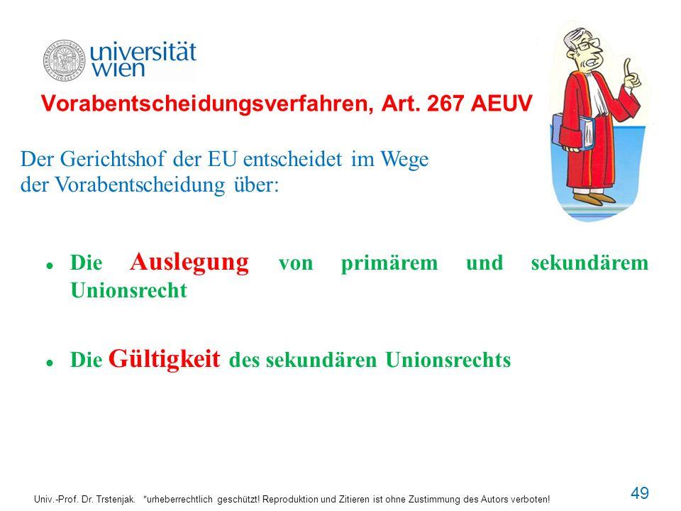 Vorabentscheidungsverfahren, Art. 267 AEUV Univ.-Prof. Dr. Trstenjak. *urheberrechtlich geschützt! Reproduktion und Zitieren ist ohne Zustimmung des A