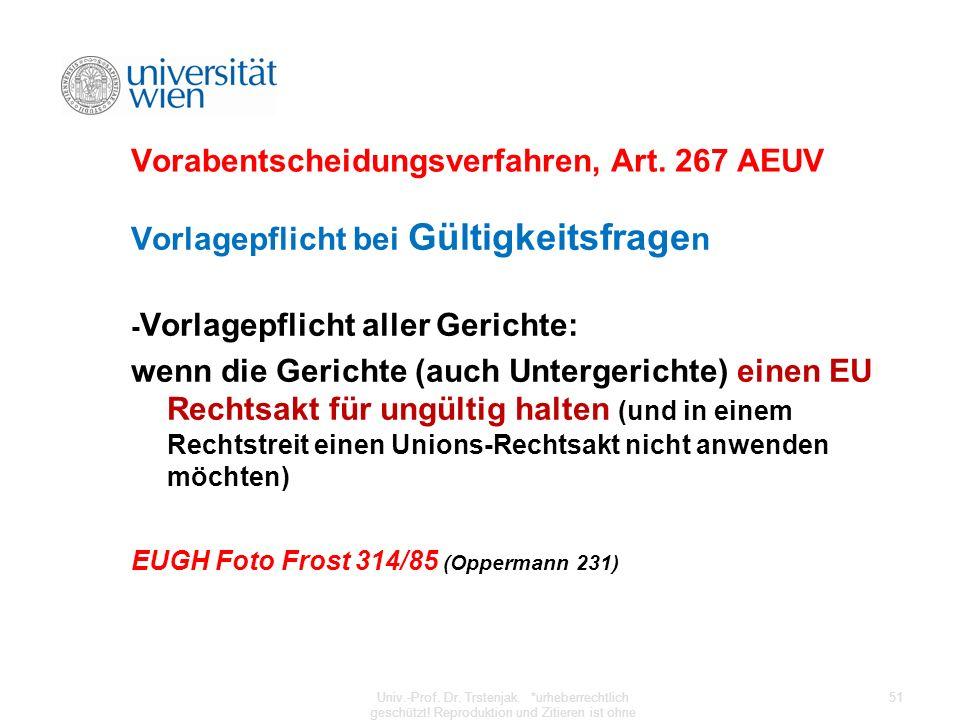 Vorabentscheidungsverfahren, Art. 267 AEUV Vorlagepflicht bei Gültigkeitsfrage n - Vorlagepflicht aller Gerichte: wenn die Gerichte (auch Untergericht
