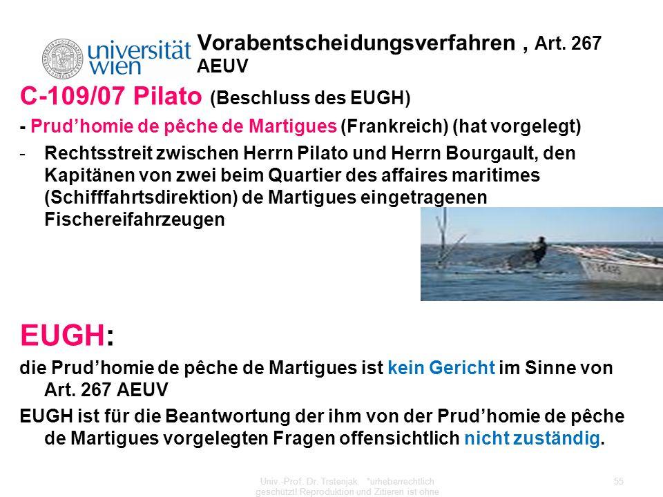 Vorabentscheidungsverfahren, Art. 267 AEUV C-109/07 Pilato (Beschluss des EUGH) - Prudhomie de pêche de Martigues (Frankreich) (hat vorgelegt) -Rechts