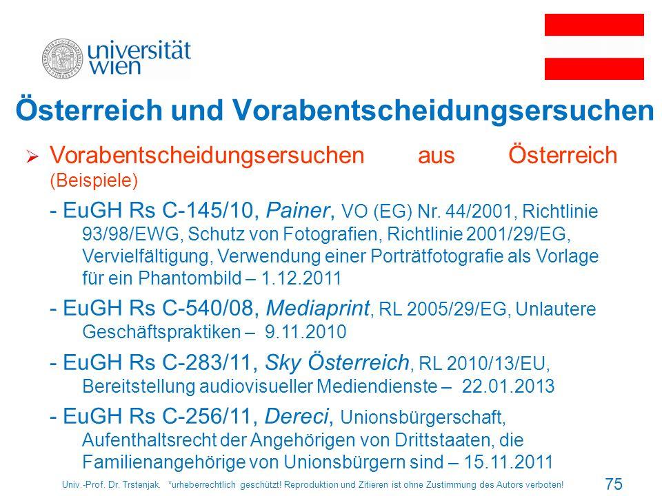 Österreich und Vorabentscheidungsersuchen Univ.-Prof. Dr. Trstenjak. *urheberrechtlich geschützt! Reproduktion und Zitieren ist ohne Zustimmung des Au