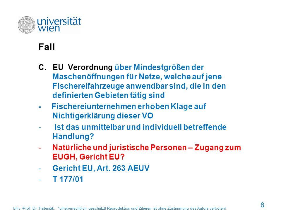Fall C. EU Verordnung über Mindestgrößen der Maschenöffnungen für Netze, welche auf jene Fischereifahrzeuge anwendbar sind, die in den definierten Geb