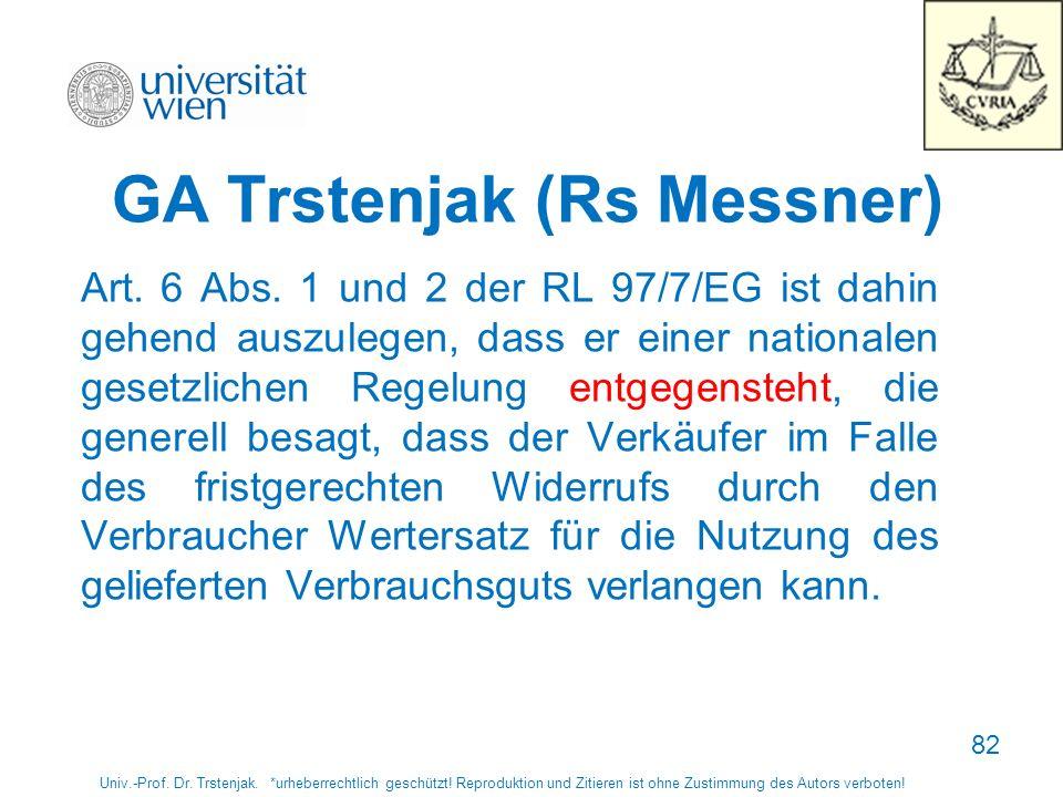 GA Trstenjak (Rs Messner) Art. 6 Abs. 1 und 2 der RL 97/7/EG ist dahin gehend auszulegen, dass er einer nationalen gesetzlichen Regelung entgegensteht