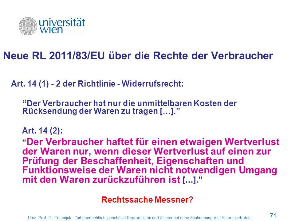 Neue RL 2011/83/EU über die Rechte der Verbraucher Art. 14 (1) - 2 der Richtlinie - Widerrufsrecht: Der Verbraucher hat nur die unmittelbaren Kosten d