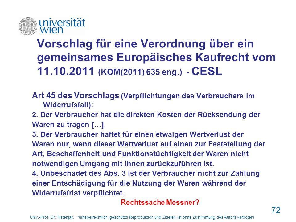 Vorschlag für eine Verordnung über ein gemeinsames Europäisches Kaufrecht vom 11.10.2011 (KOM(2011) 635 eng.) - CESL Art 45 des Vorschlags (Verpflicht