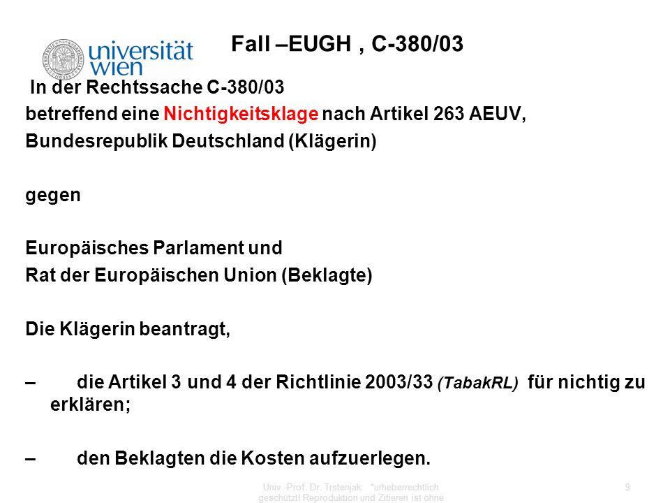 Fall –EUGH, C-380/03 In der Rechtssache C 380/03 betreffend eine Nichtigkeitsklage nach Artikel 263 AEUV, Bundesrepublik Deutschland (Klägerin) gegen
