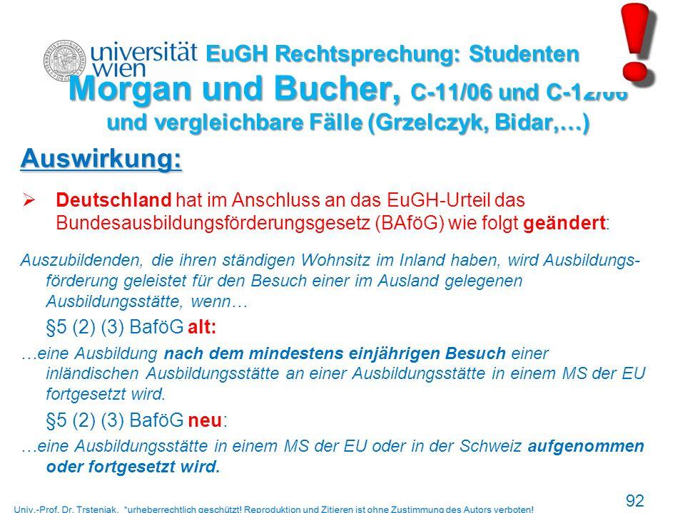 EuGH Rechtsprechung: Studenten Morgan und Bucher, C-11/06 und C-12/06 und vergleichbare Fälle (Grzelczyk, Bidar,…) EuGH Rechtsprechung: Studenten Morg