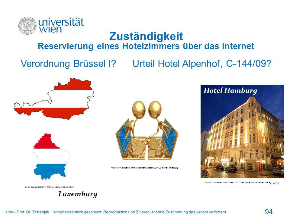 Zuständigkeit Reservierung eines Hotelzimmers über das Internet Verordnung Brüssel I? Urteil Hotel Alpenhof, C-144/09? 94 http://www.eradar.eu/main/wp