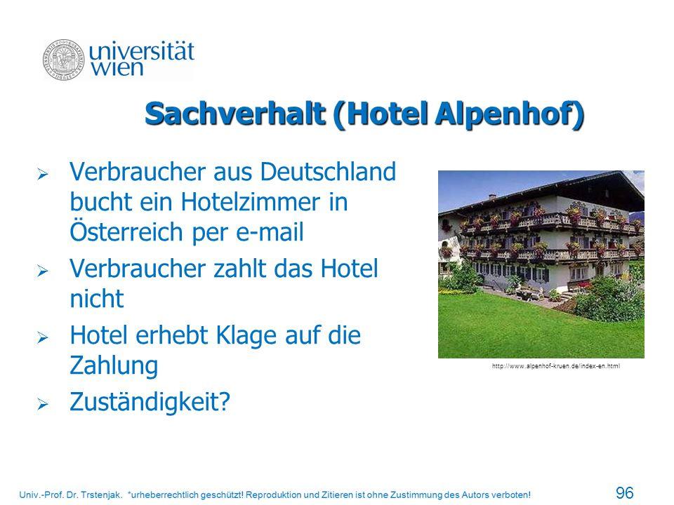 Sachverhalt (Hotel Alpenhof) Verbraucher aus Deutschland bucht ein Hotelzimmer in Österreich per e-mail Verbraucher zahlt das Hotel nicht Hotel erhebt