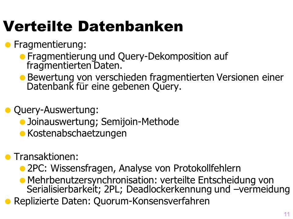11 Verteilte Datenbanken Fragmentierung: Fragmentierung und Query-Dekomposition auf fragmentierten Daten. Bewertung von verschieden fragmentierten Ver