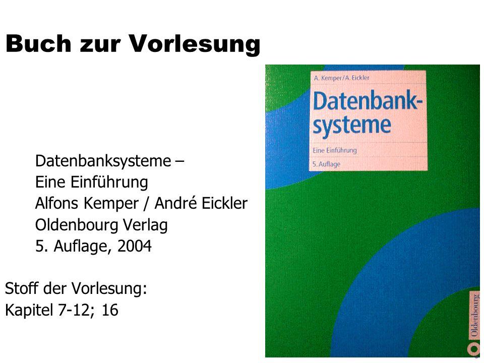 5 Buch zur Vorlesung Datenbanksysteme – Eine Einführung Alfons Kemper / André Eickler Oldenbourg Verlag 5. Auflage, 2004 Stoff der Vorlesung: Kapitel