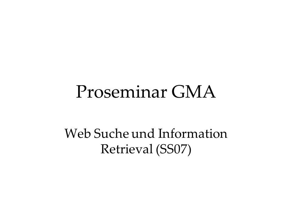Proseminar GMA Web Suche und Information Retrieval (SS07)