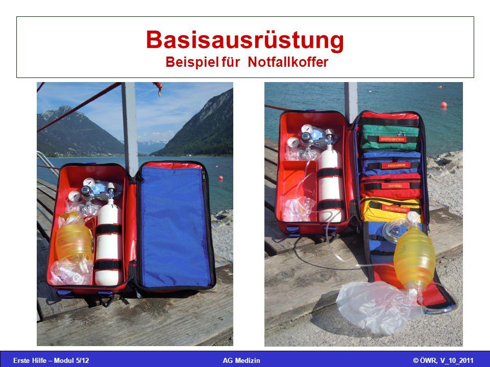 Erste Hilfe – Modul 5/12© ÖWR, V_10_2011AG Medizin Basisausrüstung Beispiel für Notfallkoffer