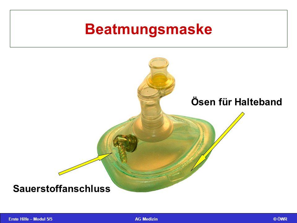 Erste Hilfe – Modul 5/5© ÖWRAG Medizin Beatmungsmaske Sauerstoffanschluss Ösen für Halteband
