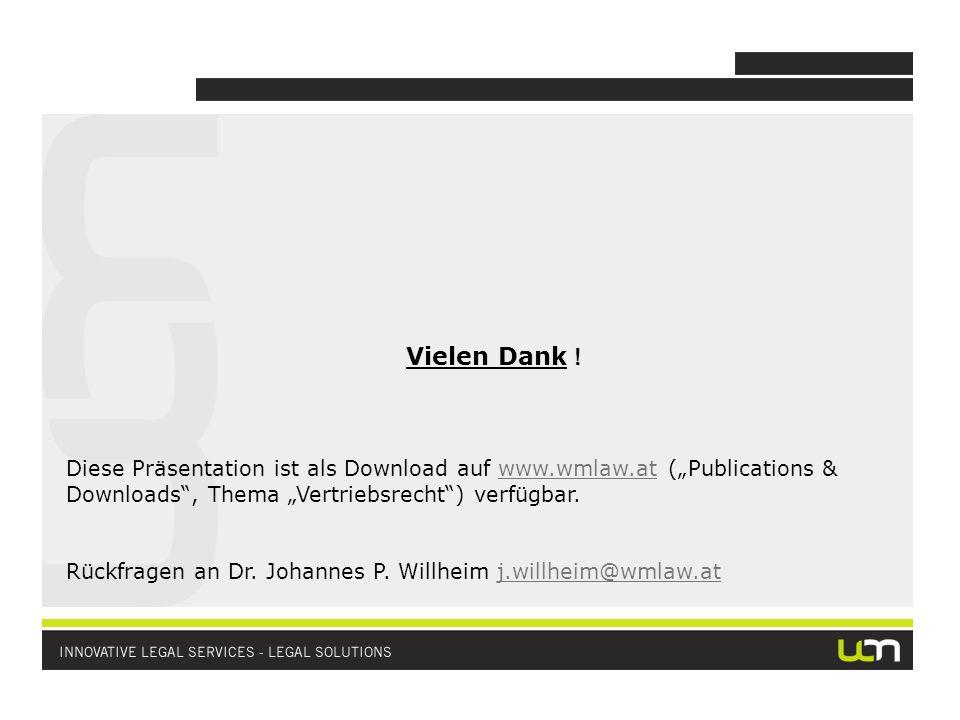 Vielen Dank ! Diese Präsentation ist als Download auf www.wmlaw.at (Publications & Downloads, Thema Vertriebsrecht) verfügbar.www.wmlaw.at Rückfragen