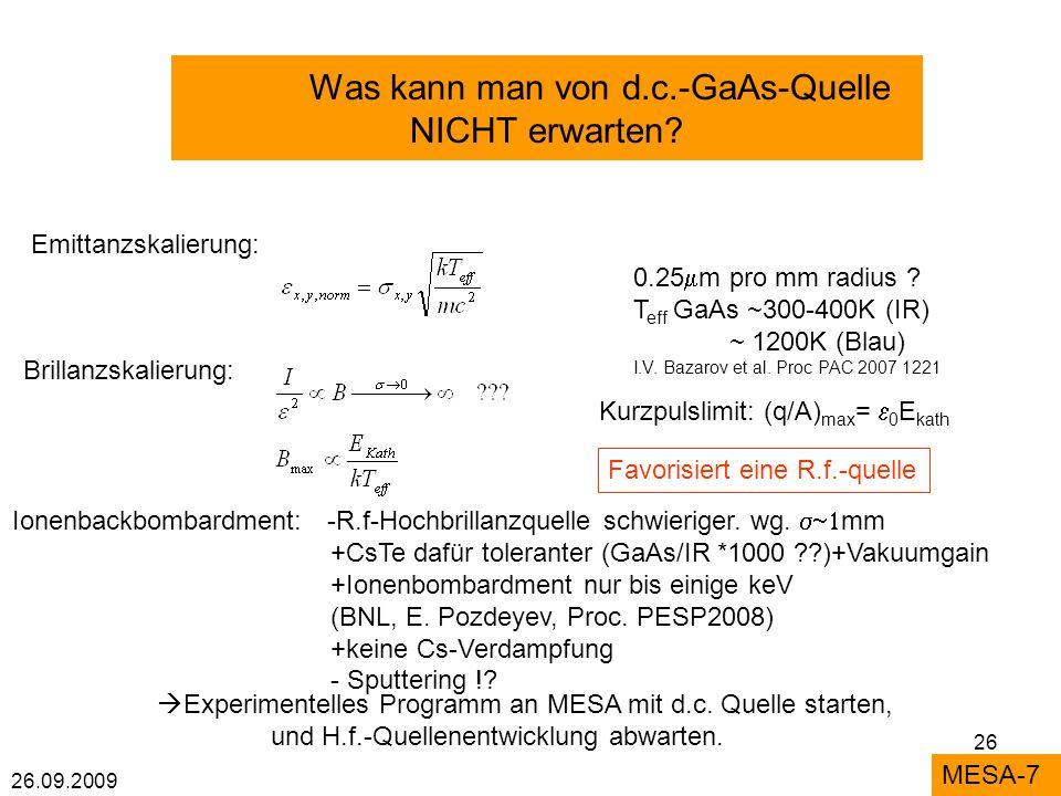 26.09.2009 26 Was kann man von d.c.-GaAs-Quelle NICHT erwarten.