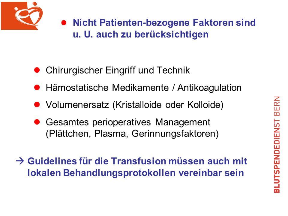 l Nicht Patienten-bezogene Faktoren sind u.U.