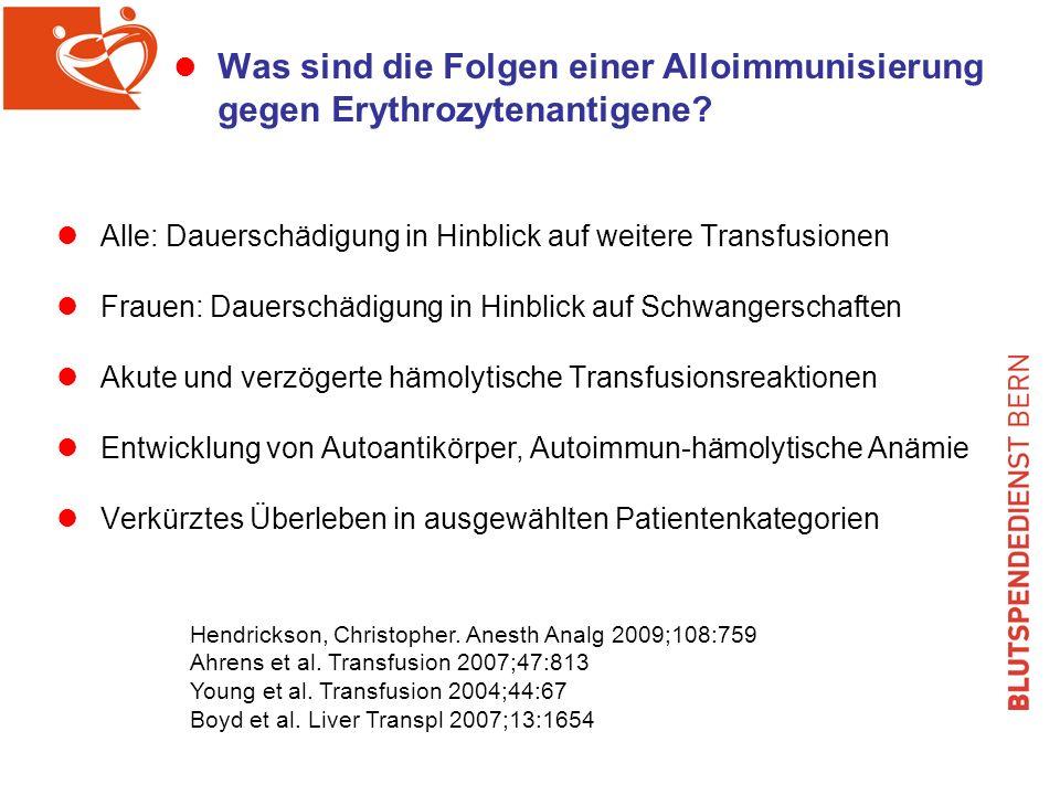 l Was sind die Folgen einer Alloimmunisierung gegen Erythrozytenantigene.