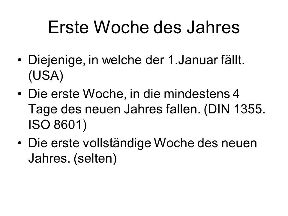 Zählweise nach DIN 1355 / ISO 8601 Jeden Montag und nur montags beginnt eine neue Kalenderwoche.