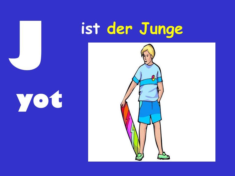 J yot ist der Junge