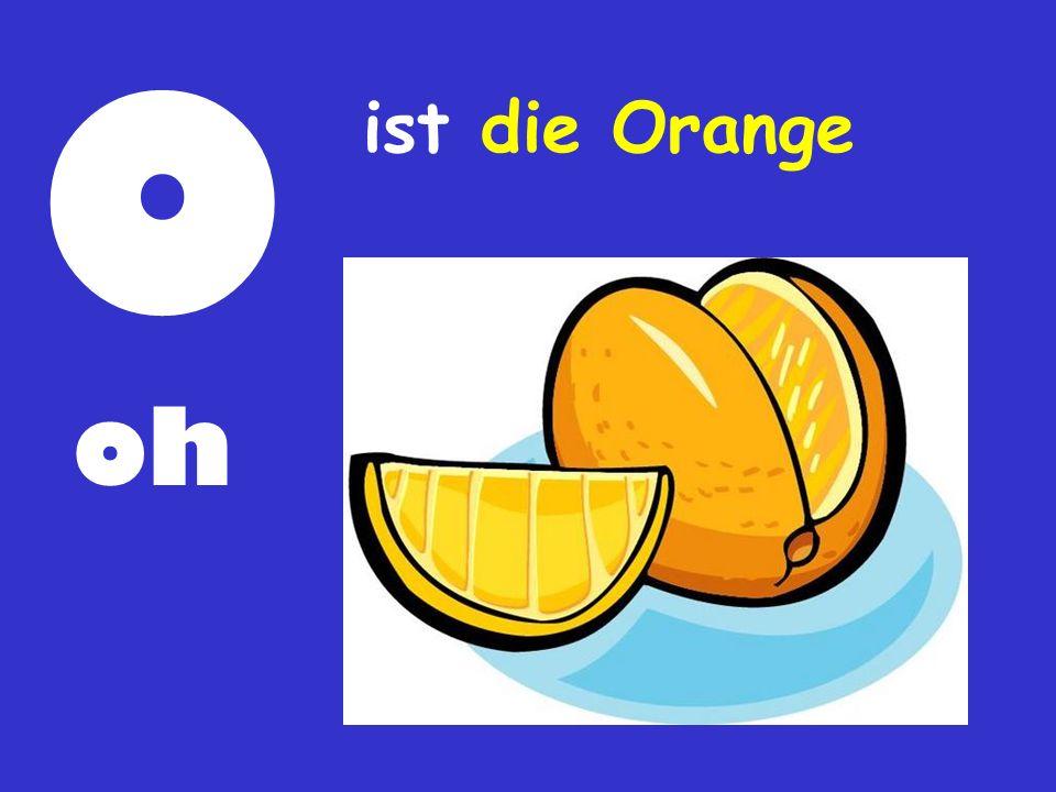 O oh ist die Orange