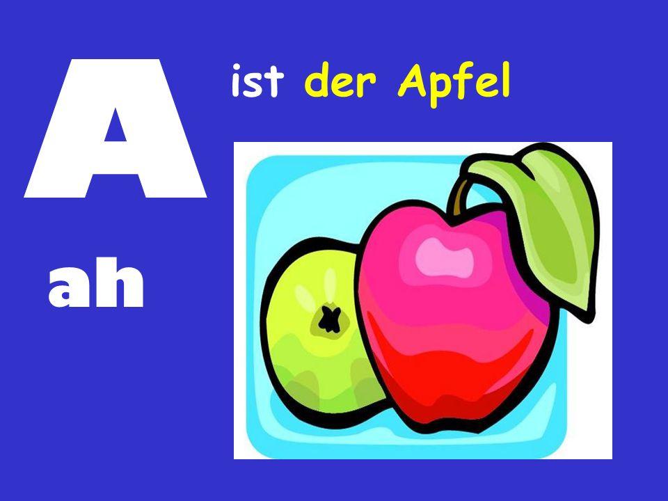 A ah ist der Apfel